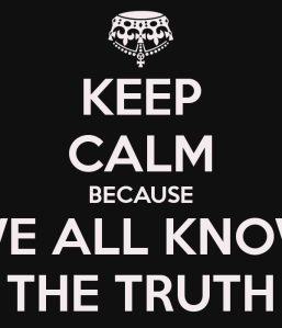 keep-calm-because-we-all-know-the-truth